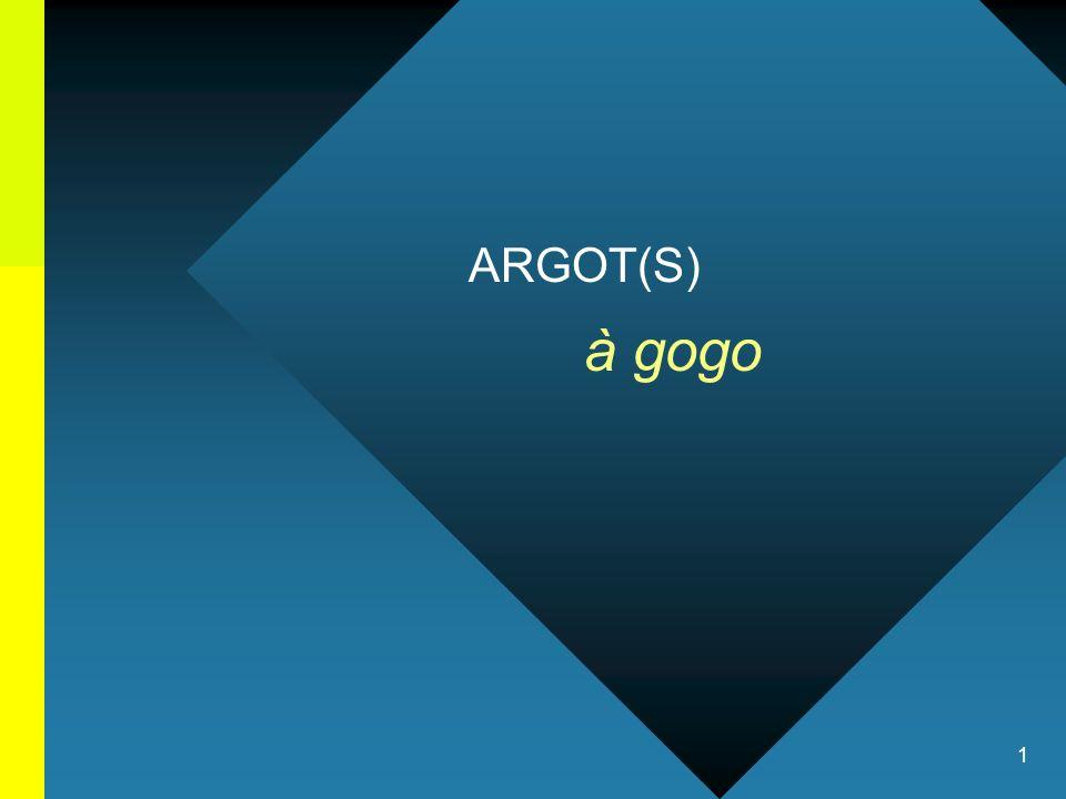 2 ARGOT(S) à gogo NB De presentatie duurt normaal gesproken 90-120 minuten.