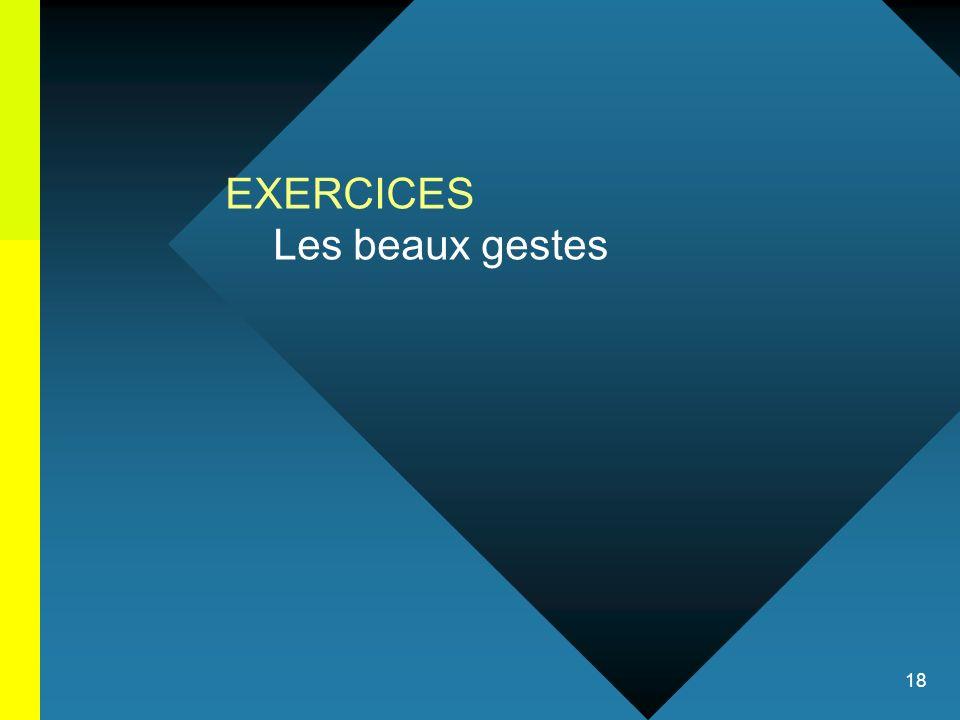 18 EXERCICES Les beaux gestes
