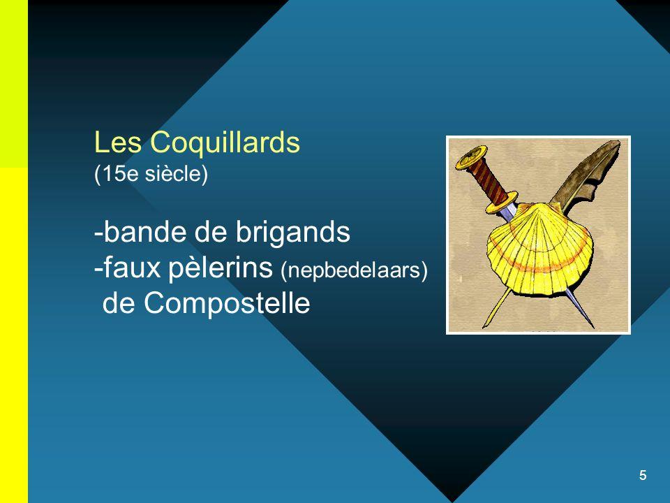 5 Les Coquillards (15e siècle) -bande de brigands -faux pèlerins (nepbedelaars) de Compostelle