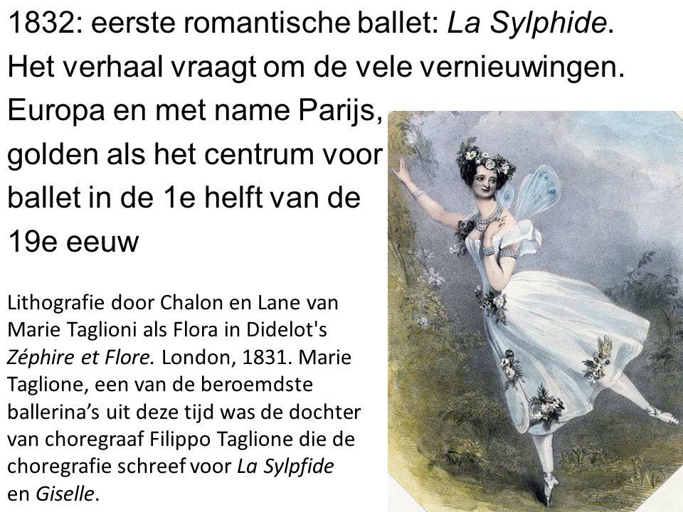 1832: eerste romantische ballet: La Sylphide. Het verhaal vraagt om de vele vernieuwingen. Europa en met name Parijs, golden als het centrum voor ball