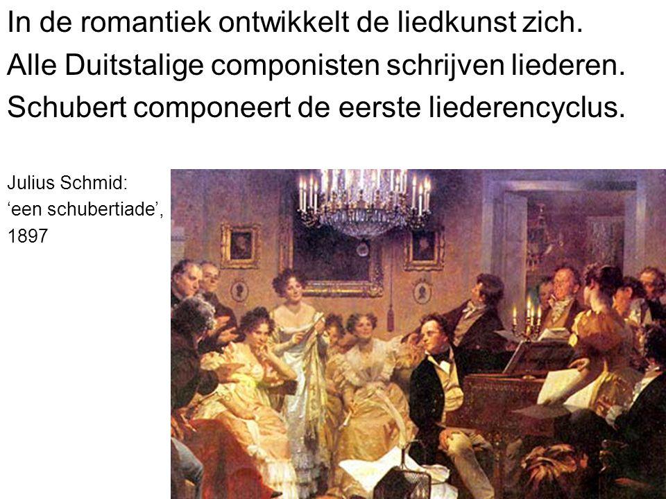 In de romantiek ontwikkelt de liedkunst zich. Alle Duitstalige componisten schrijven liederen. Schubert componeert de eerste liederencyclus. Julius Sc