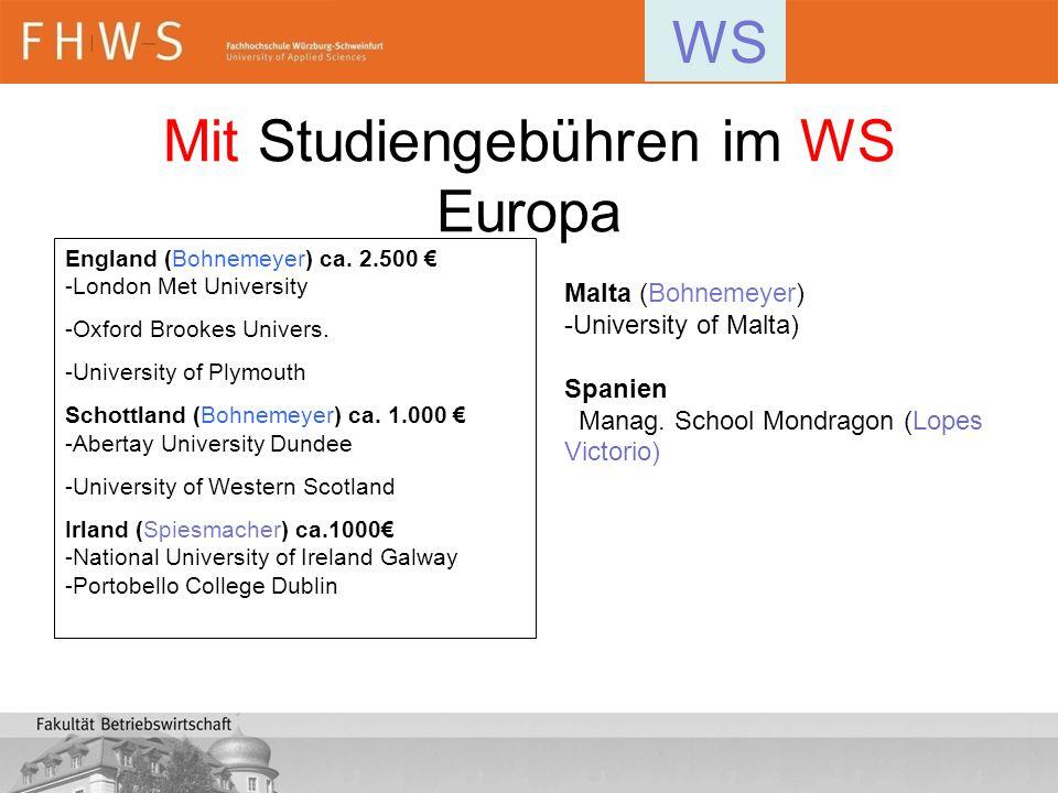 Mit Studiengebühren im WS Europa England (Bohnemeyer) ca. 2.500 -London Met University -Oxford Brookes Univers. -University of Plymouth Schottland (Bo