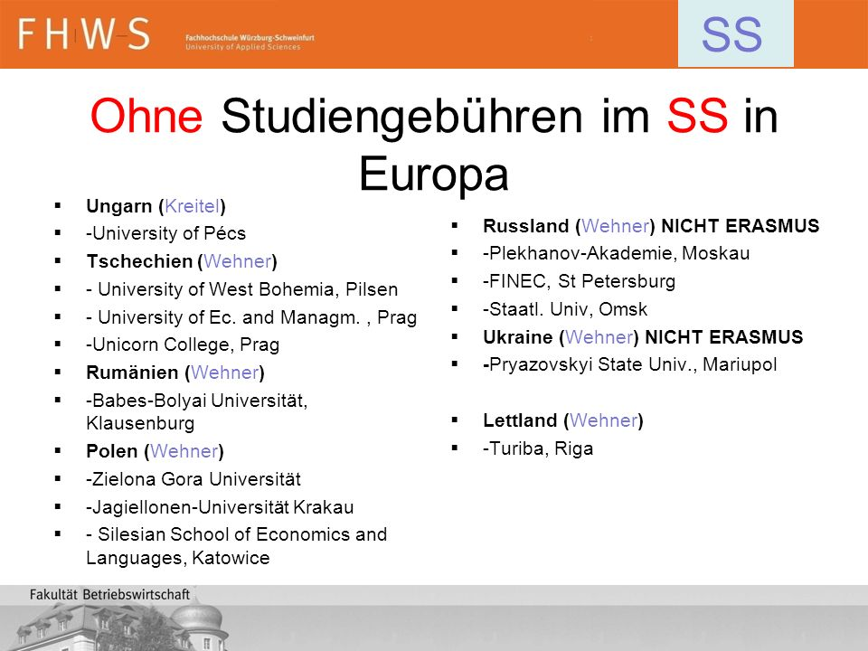 Ohne Studiengebühren im SS in Europa Ungarn (Kreitel) -University of Pécs Tschechien (Wehner) - University of West Bohemia, Pilsen - University of Ec.
