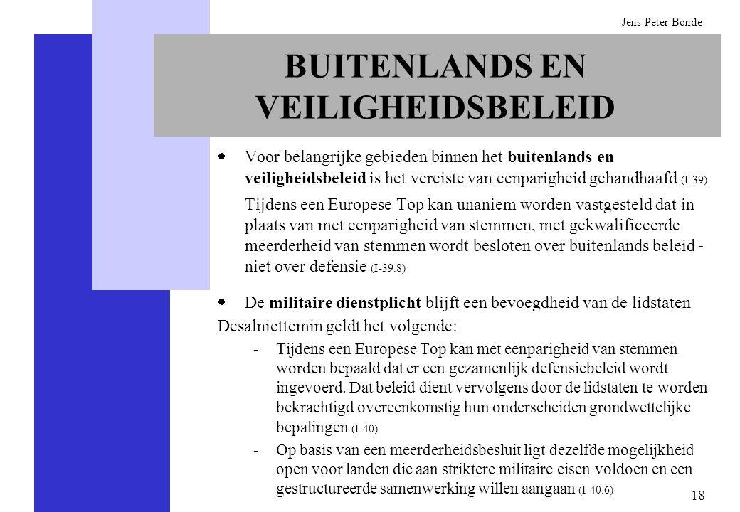 18 Jens-Peter Bonde BUITENLANDS EN VEILIGHEIDSBELEID Voor belangrijke gebieden binnen het buitenlands en veiligheidsbeleid is het vereiste van eenpari