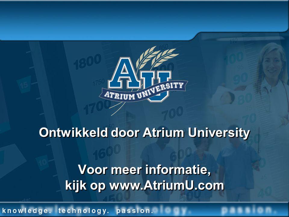 Ontwikkeld door Atrium University Voor meer informatie, kijk op www.AtriumU.com Ontwikkeld door Atrium University Voor meer informatie, kijk op www.At