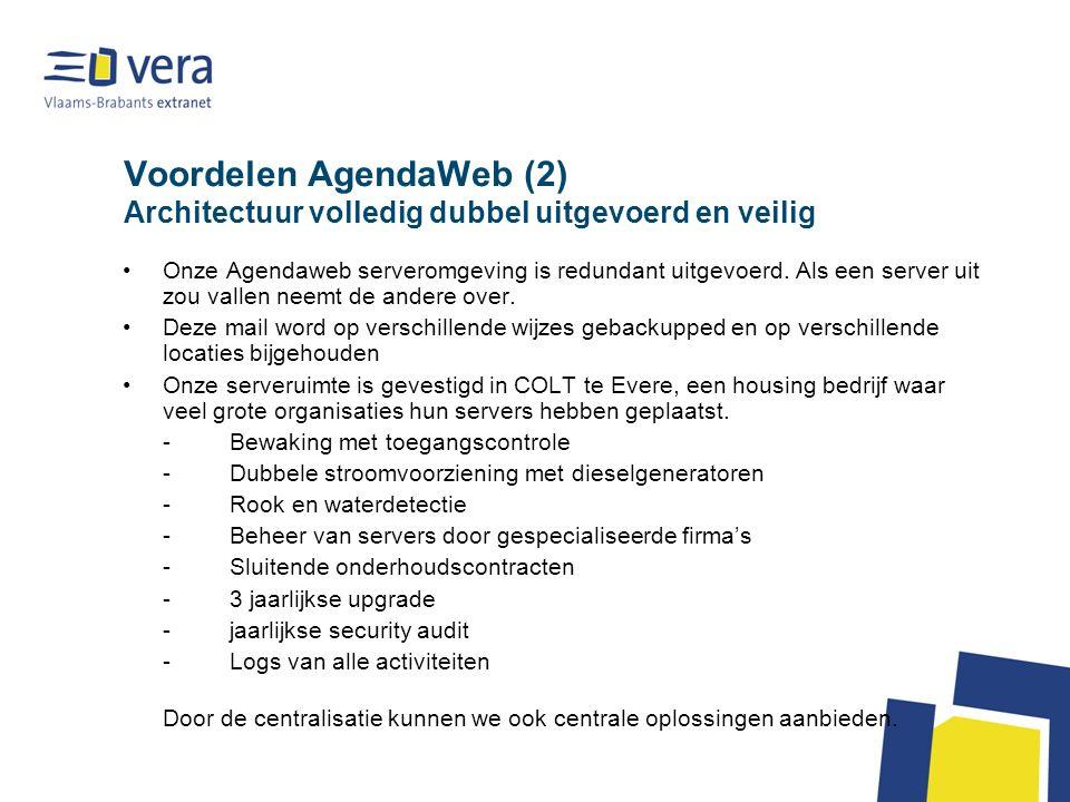 Voordelen AgendaWeb (2) Architectuur volledig dubbel uitgevoerd en veilig Onze Agendaweb serveromgeving is redundant uitgevoerd.