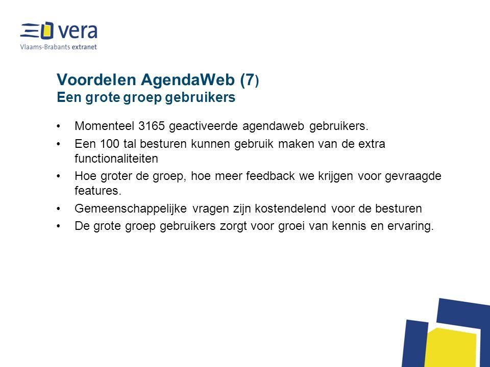 Voordelen AgendaWeb (7 ) Een grote groep gebruikers Momenteel 3165 geactiveerde agendaweb gebruikers.