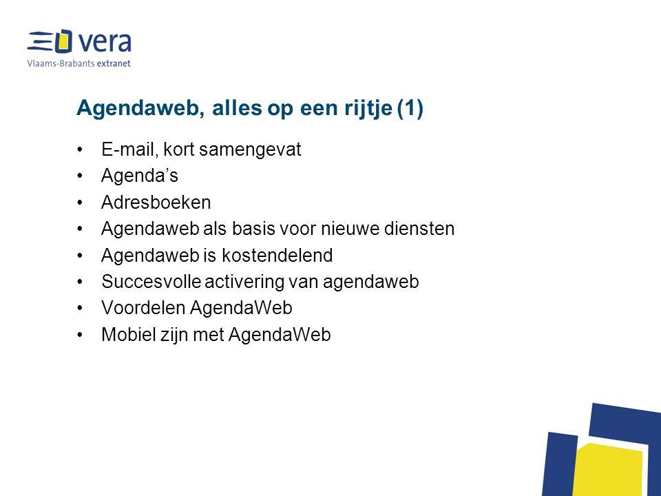Agendaweb, alles op een rijtje (1) E-mail, kort samengevat Agendas Adresboeken Agendaweb als basis voor nieuwe diensten Agendaweb is kostendelend Succesvolle activering van agendaweb Voordelen AgendaWeb Mobiel zijn met AgendaWeb