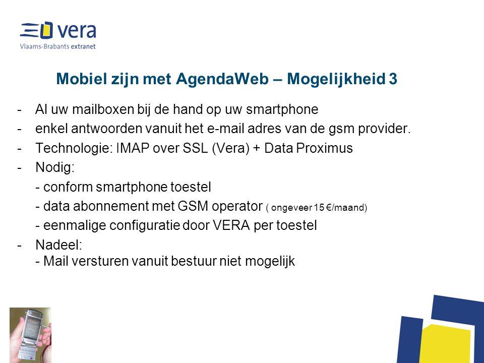 Mobiel zijn met AgendaWeb – Mogelijkheid 3 -Al uw mailboxen bij de hand op uw smartphone -enkel antwoorden vanuit het e-mail adres van de gsm provider.