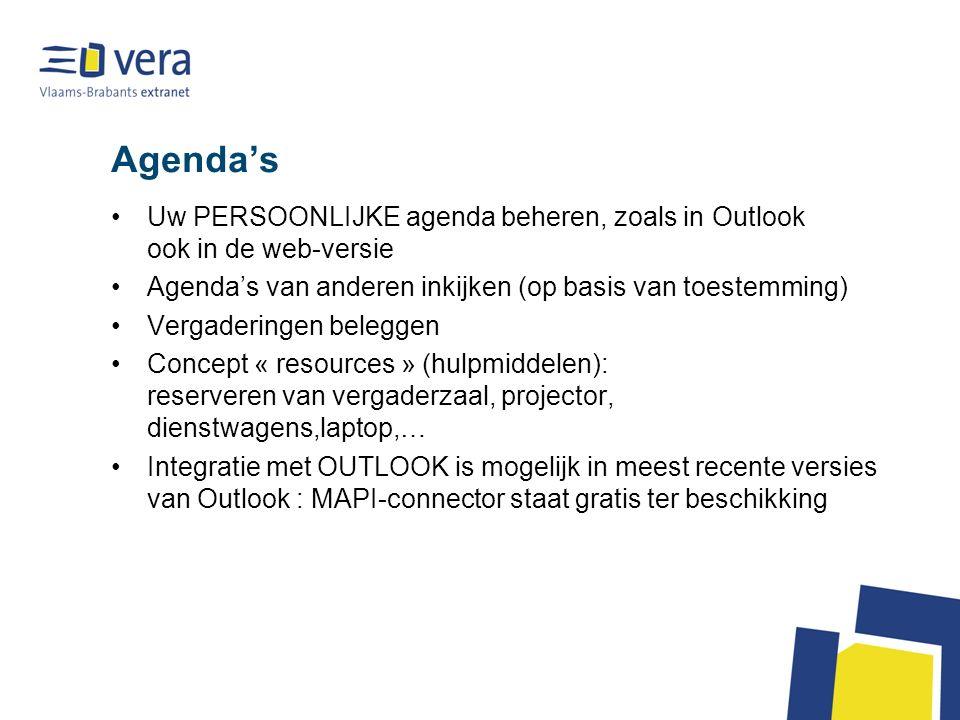 Agendas Uw PERSOONLIJKE agenda beheren, zoals in Outlook ook in de web-versie Agendas van anderen inkijken (op basis van toestemming) Vergaderingen beleggen Concept « resources » (hulpmiddelen): reserveren van vergaderzaal, projector, dienstwagens,laptop,… Integratie met OUTLOOK is mogelijk in meest recente versies van Outlook : MAPI-connector staat gratis ter beschikking