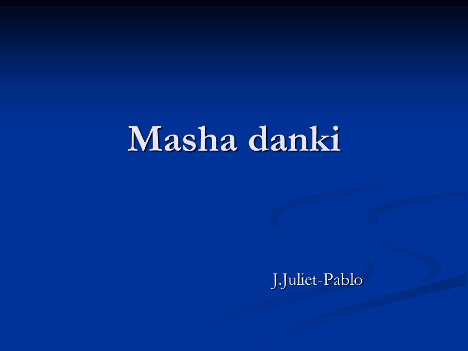 Masha danki J.Juliet-Pablo