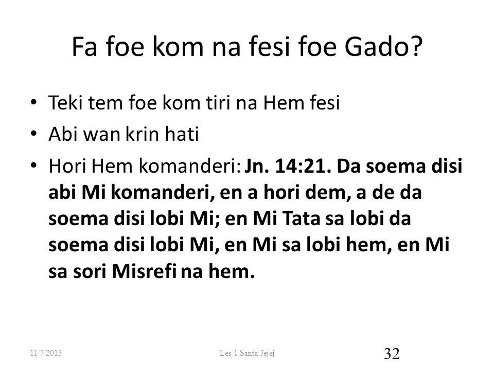 Fa foe kom na fesi foe Gado.
