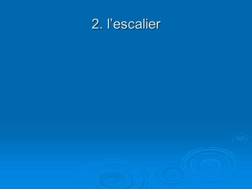 2. lescalier