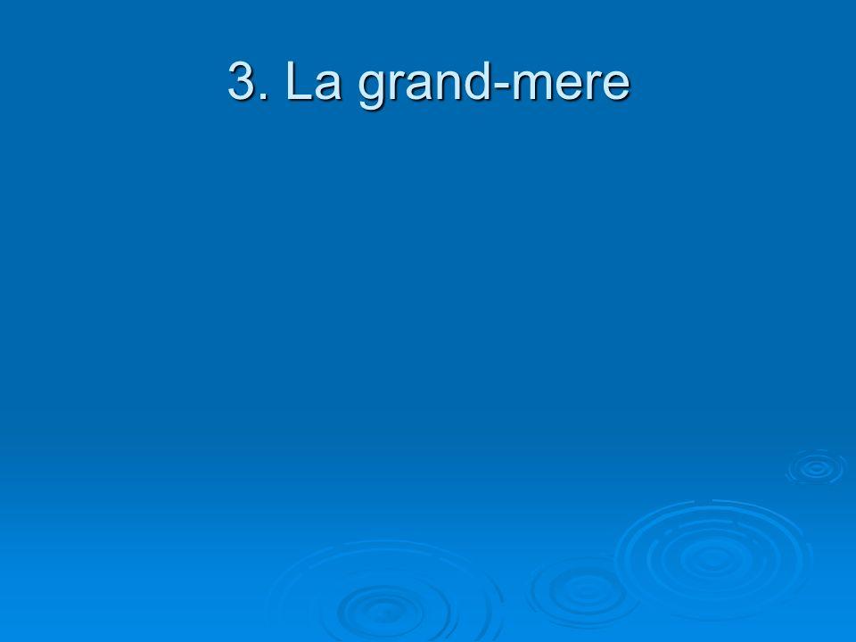 3. La grand-mere