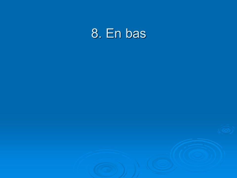 8. En bas
