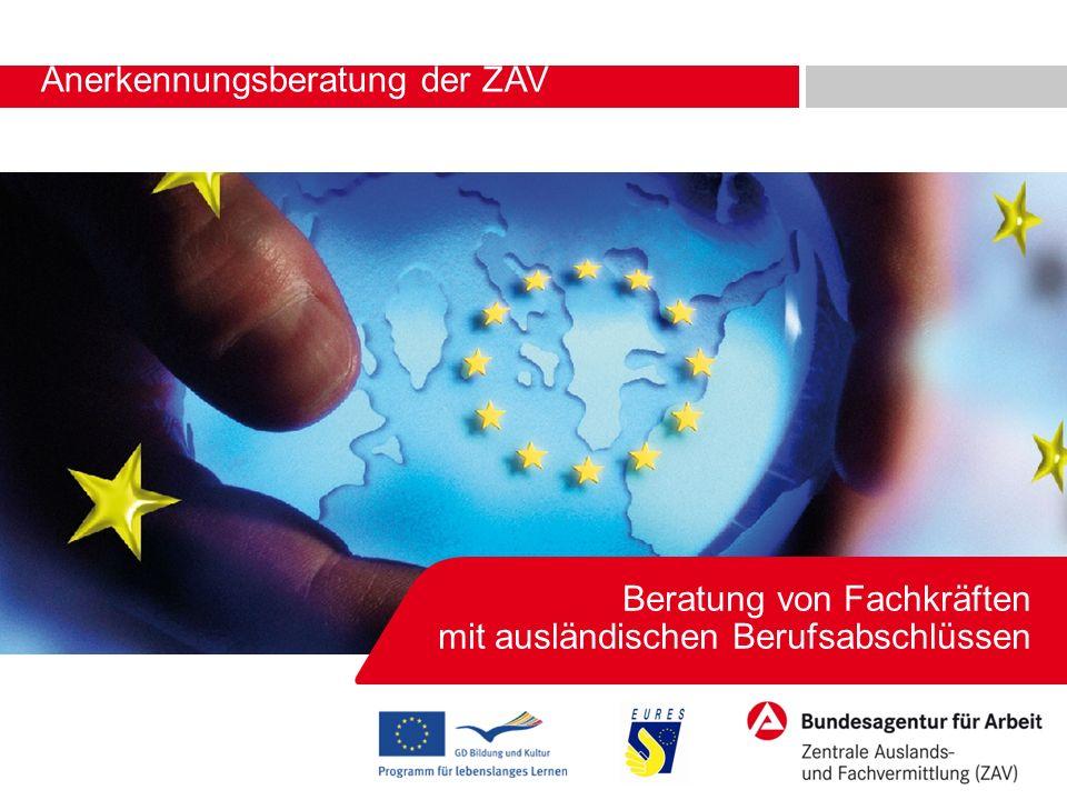Beratung von Fachkräften mit ausländischen Berufsabschlüssen Anerkennungsberatung der ZAV Robert Rauchstein, 14. – 15.04.2011 in Hamminkeln