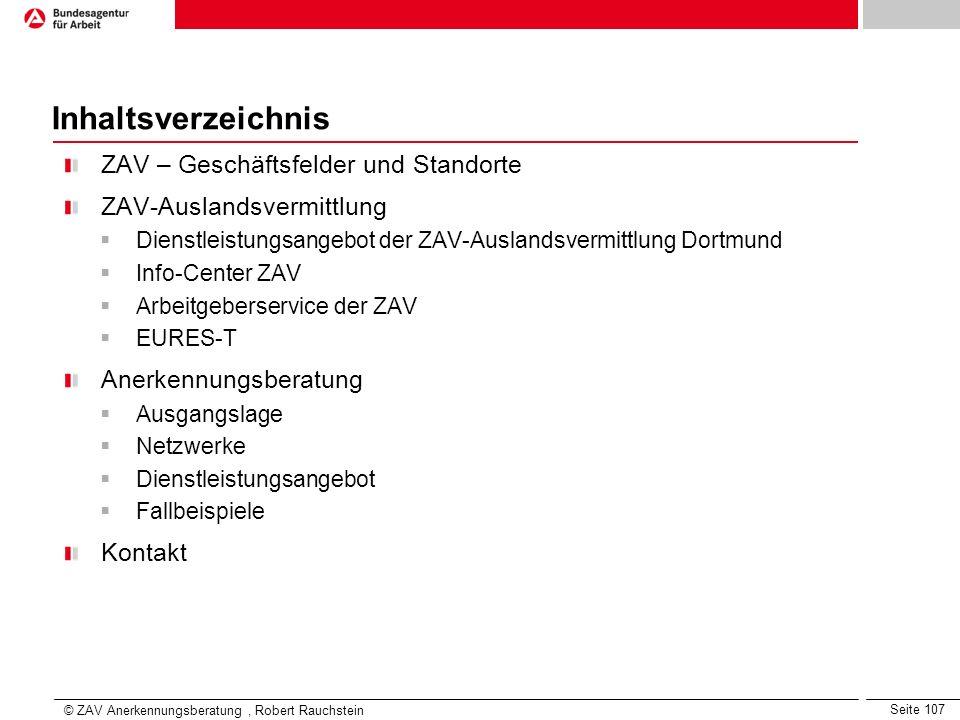 Seite 107 Inhaltsverzeichnis ZAV – Geschäftsfelder und Standorte ZAV-Auslandsvermittlung Dienstleistungsangebot der ZAV-Auslandsvermittlung Dortmund I