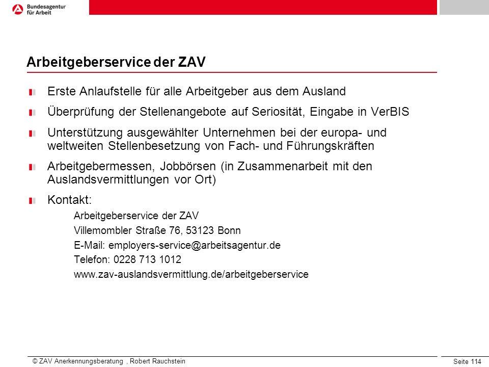 Seite 114 Arbeitgeberservice der ZAV Erste Anlaufstelle für alle Arbeitgeber aus dem Ausland Überprüfung der Stellenangebote auf Seriosität, Eingabe i