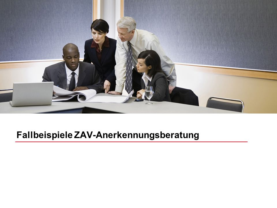 Bildrahmen (Bild in Masterfolie einfügen) Fallbeispiele ZAV-Anerkennungsberatung