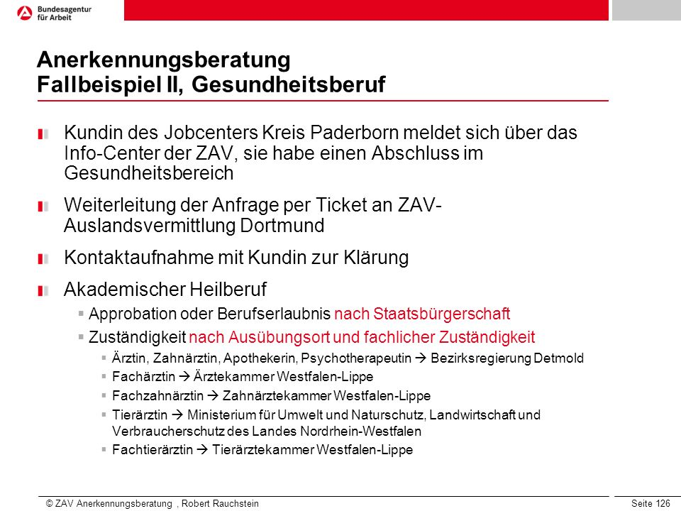 Seite 126 Anerkennungsberatung Fallbeispiel II, Gesundheitsberuf Kundin des Jobcenters Kreis Paderborn meldet sich über das Info-Center der ZAV, sie h