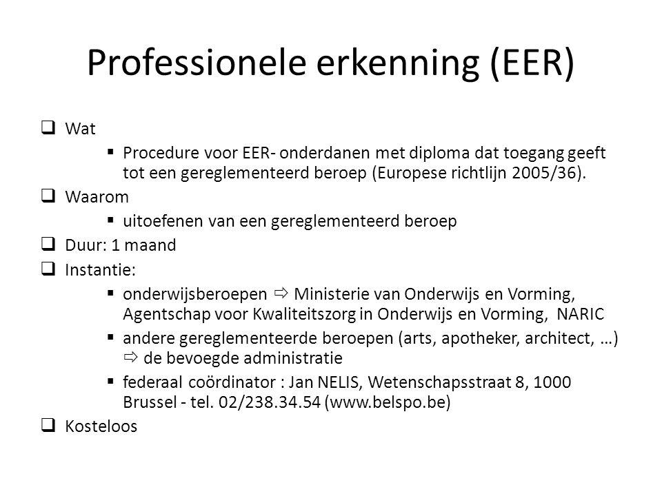 Professionele erkenning (EER) Wat Procedure voor EER- onderdanen met diploma dat toegang geeft tot een gereglementeerd beroep (Europese richtlijn 2005