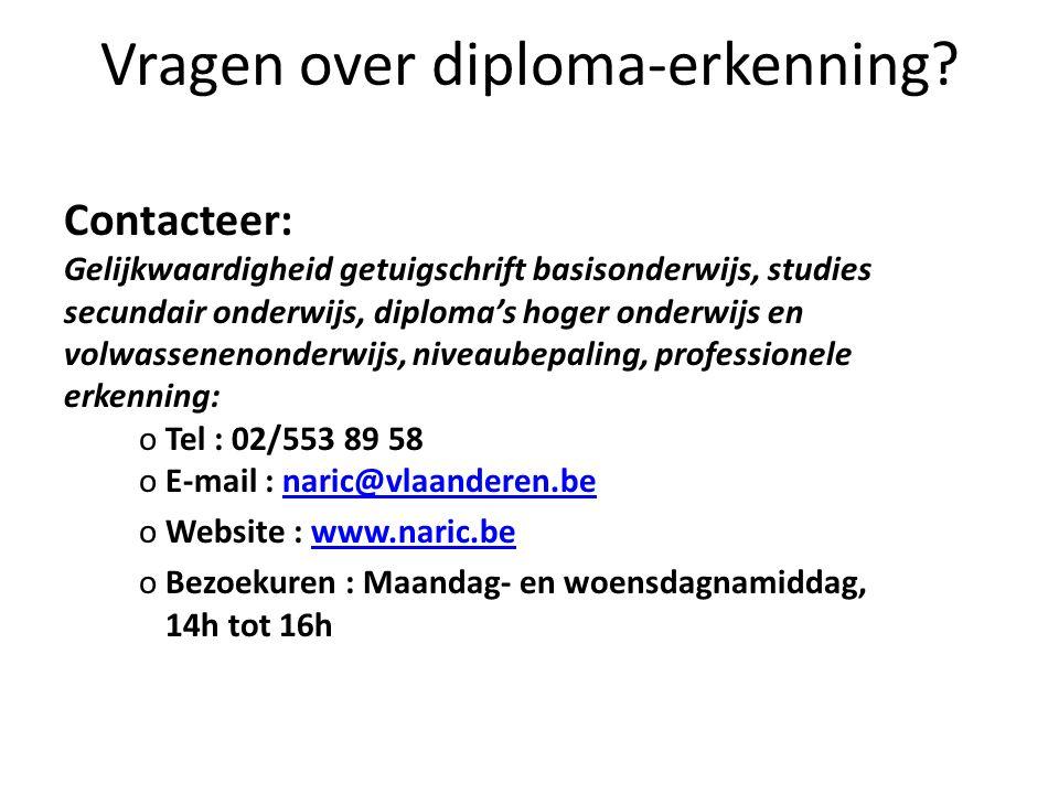 Vragen over diploma-erkenning? Contacteer: Gelijkwaardigheid getuigschrift basisonderwijs, studies secundair onderwijs, diplomas hoger onderwijs en vo