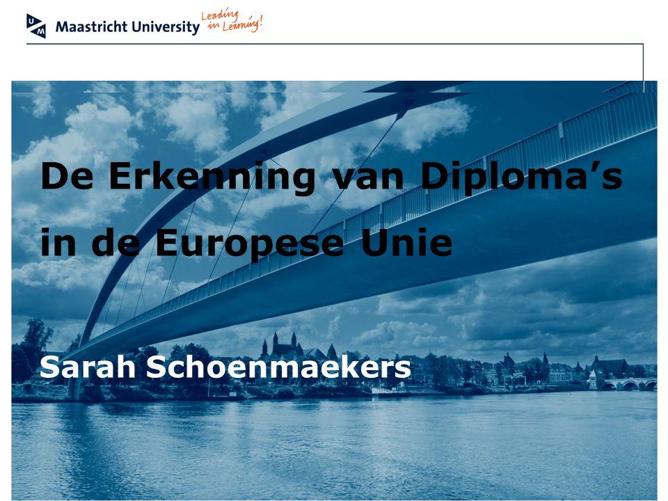 Faculty name 66 De Erkenning van Diplomas in de Europese Unie De Erkenning van Diplomas in de Europese Unie Sarah Schoenmaekers
