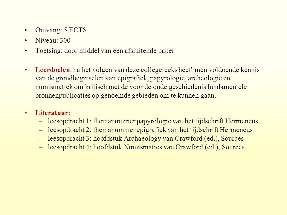 Omvang: 5 ECTS Niveau: 300 Toetsing: door middel van een afsluitende paper Leerdoelen: na het volgen van deze collegereeks heeft men voldoende kennis