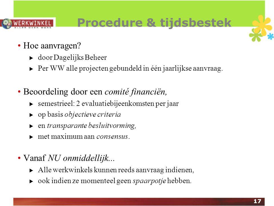 17 Procedure & tijdsbestek Hoe aanvragen.