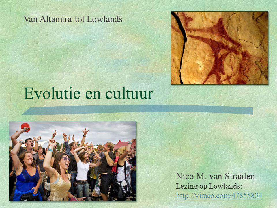 Nico M. van Straalen Lezing op Lowlands: http://vimeo.com/47855834 Van Altamira tot Lowlands