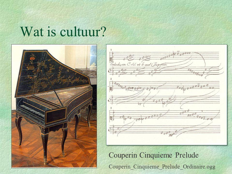 Wat is cultuur? Couperin Cinquieme Prelude Couperin_Cinquieme_Prelude_Ordinaire.ogg