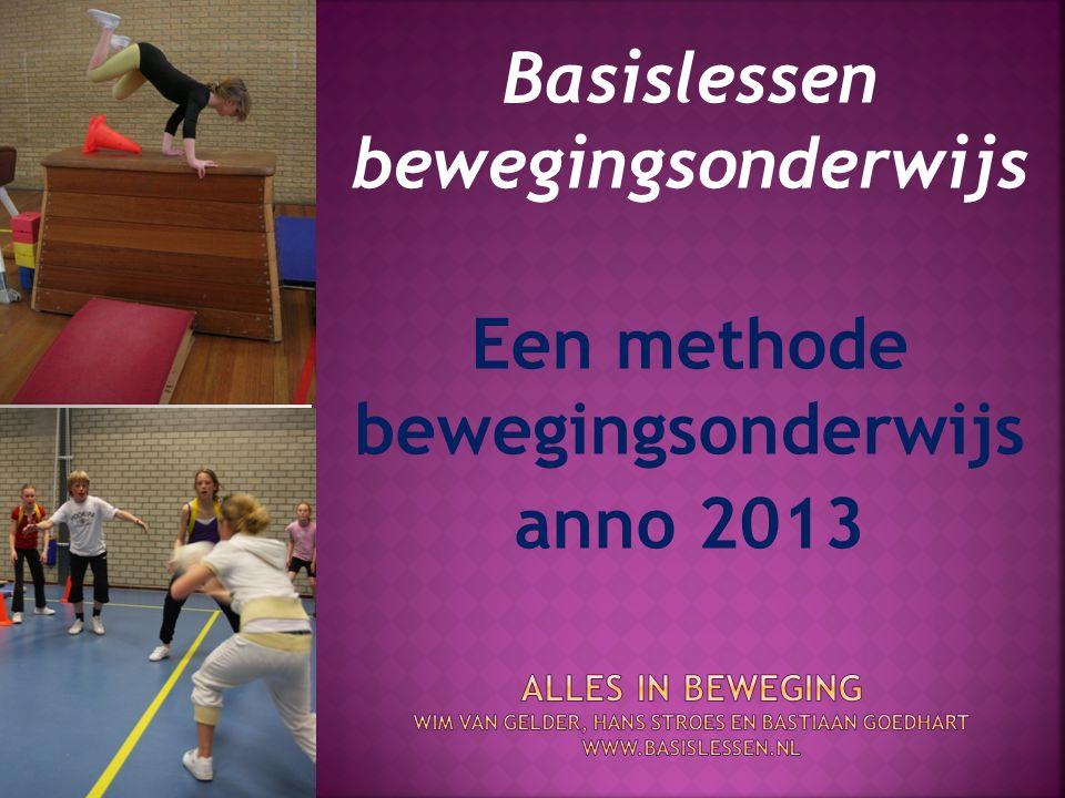 Basislessen bewegingsonderwijs Een methode bewegingsonderwijs anno 2013
