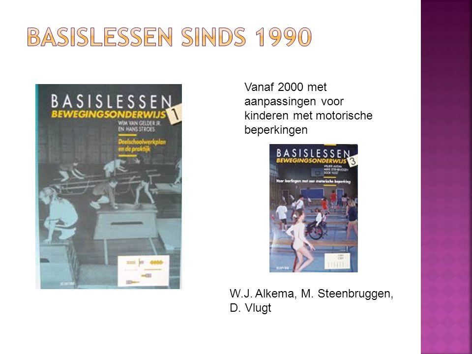 W.J. Alkema, M. Steenbruggen, D. Vlugt Vanaf 2000 met aanpassingen voor kinderen met motorische beperkingen