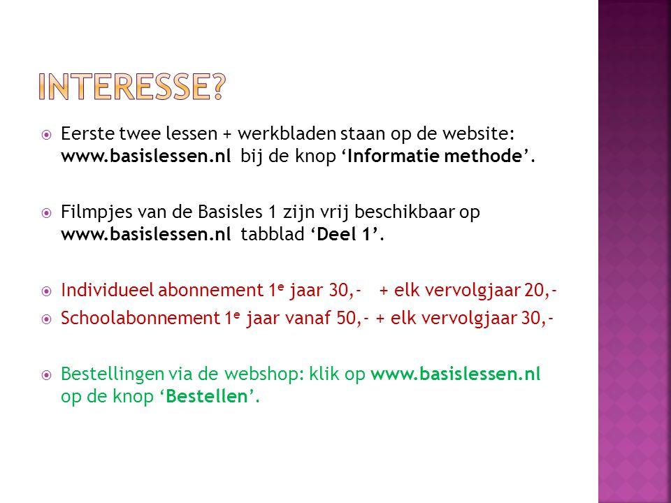  Eerste twee lessen + werkbladen staan op de website: www.basislessen.nl bij de knop 'Informatie methode'.  Filmpjes van de Basisles 1 zijn vrij bes