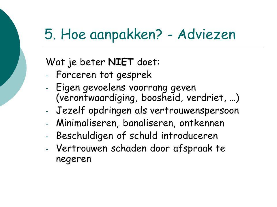 5.Hoe aanpakken.