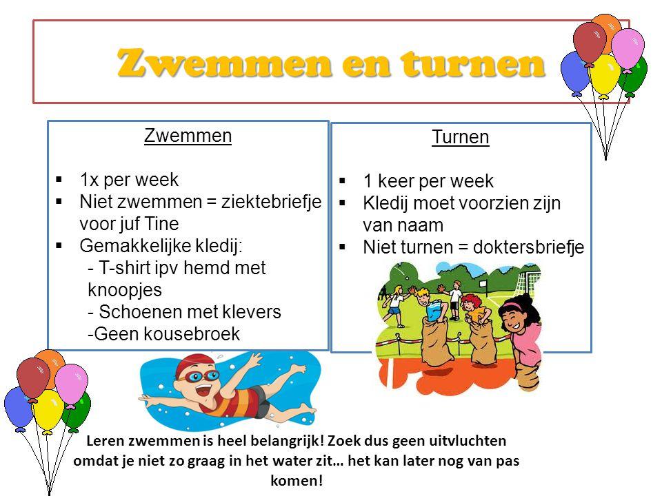 Zwemmen en turnen Zwemmen  1x per week  Niet zwemmen = ziektebriefje voor juf Tine  Gemakkelijke kledij: - T-shirt ipv hemd met knoopjes - Schoenen
