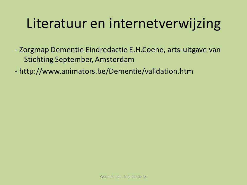Literatuur en internetverwijzing - Zorgmap Dementie Eindredactie E.H.Coene, arts-uitgave van Stichting September, Amsterdam - http://www.animators.be/