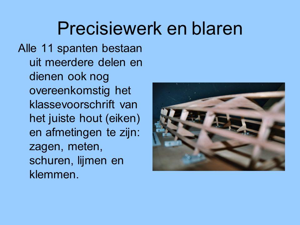 Precisiewerk en blaren Alle 11 spanten bestaan uit meerdere delen en dienen ook nog overeenkomstig het klassevoorschrift van het juiste hout (eiken) e