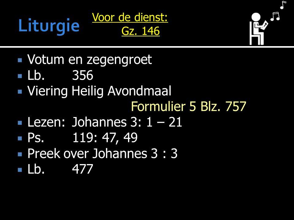  Votum en zegengroet  Lb.356  Viering Heilig Avondmaal Formulier 5 Blz.