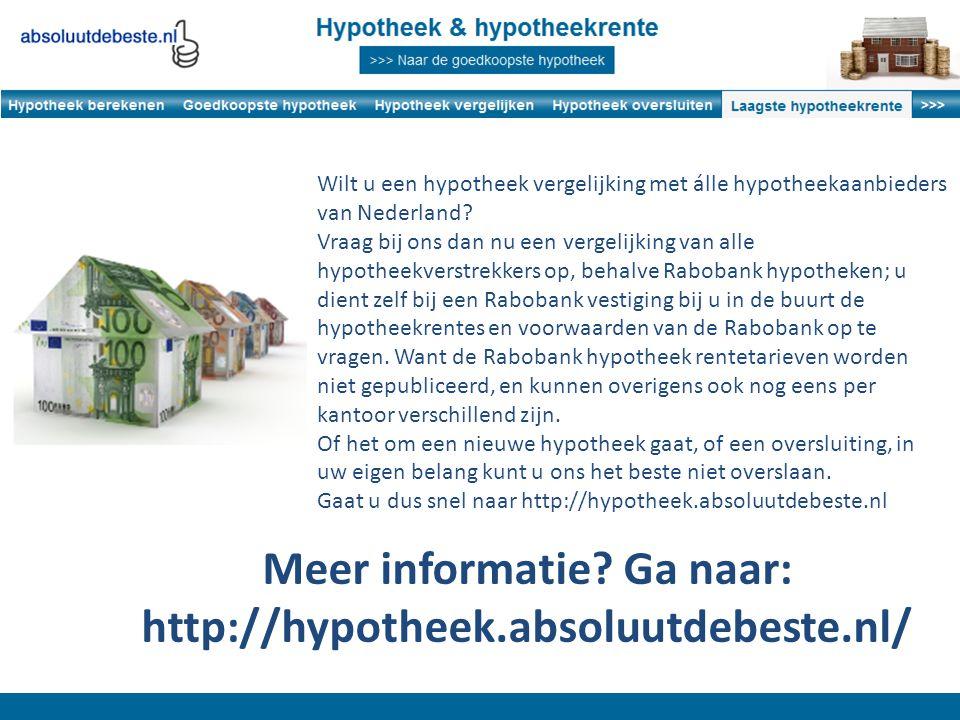 Wilt u een hypotheek vergelijking met álle hypotheekaanbieders van Nederland? Vraag bij ons dan nu een vergelijking van alle hypotheekverstrekkers op,