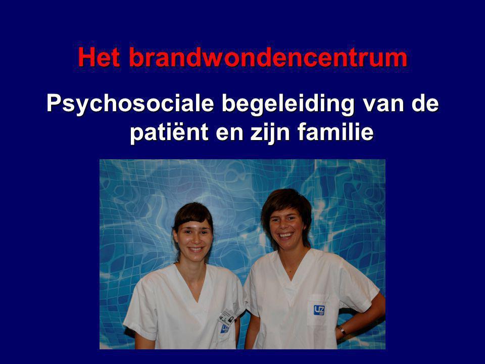 Psychosociale begeleiding van de patiënt en zijn familie Het brandwondencentrum