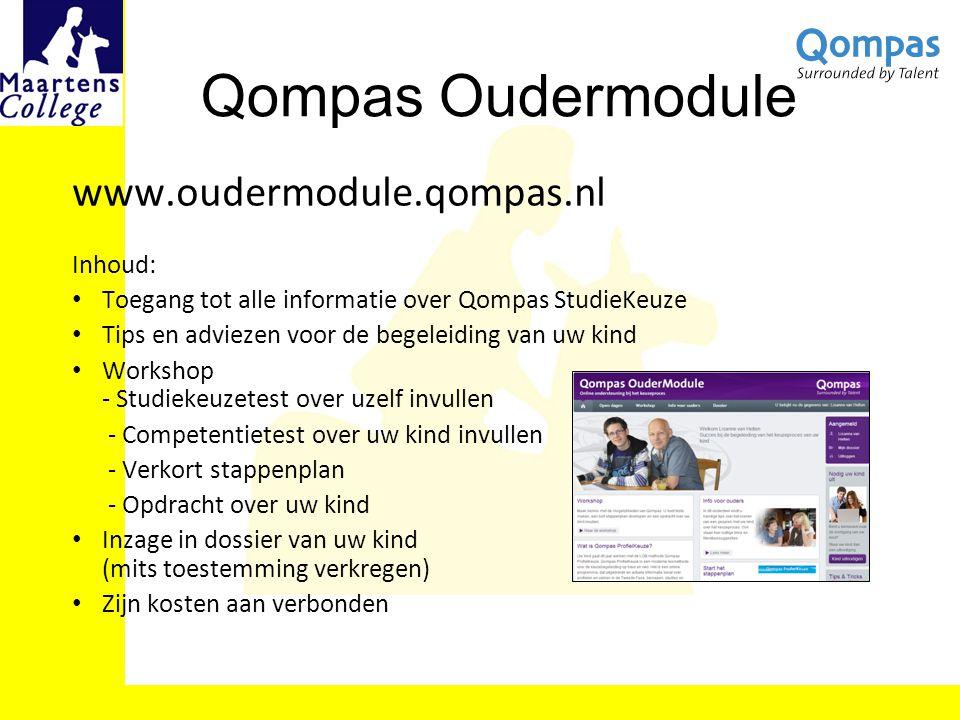 Qompas Oudermodule www.oudermodule.qompas.nl Inhoud: Toegang tot alle informatie over Qompas StudieKeuze Tips en adviezen voor de begeleiding van uw k