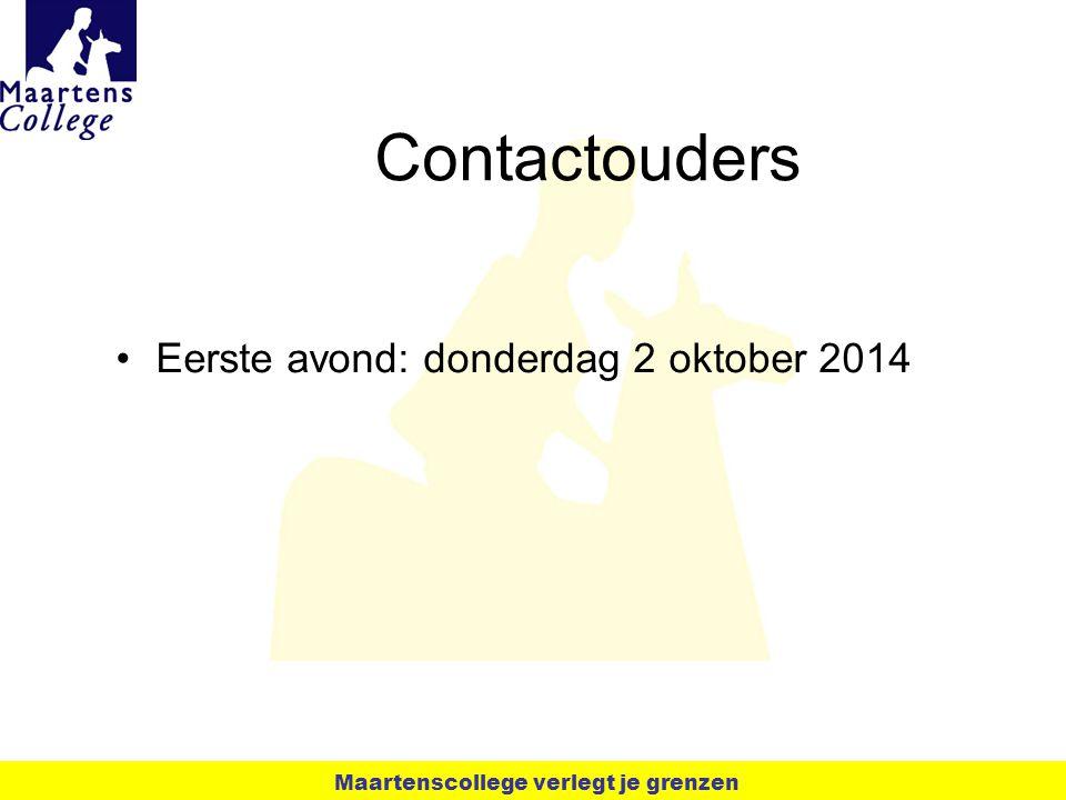 Contactouders Eerste avond: donderdag 2 oktober 2014 Maartenscollege verlegt je grenzen
