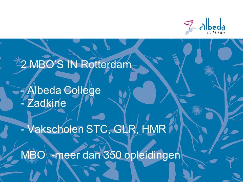 2 MBO'S IN Rotterdam - Albeda College - Zadkine - Vakscholen STC, GLR, HMR MBO -meer dan 350 opleidingen