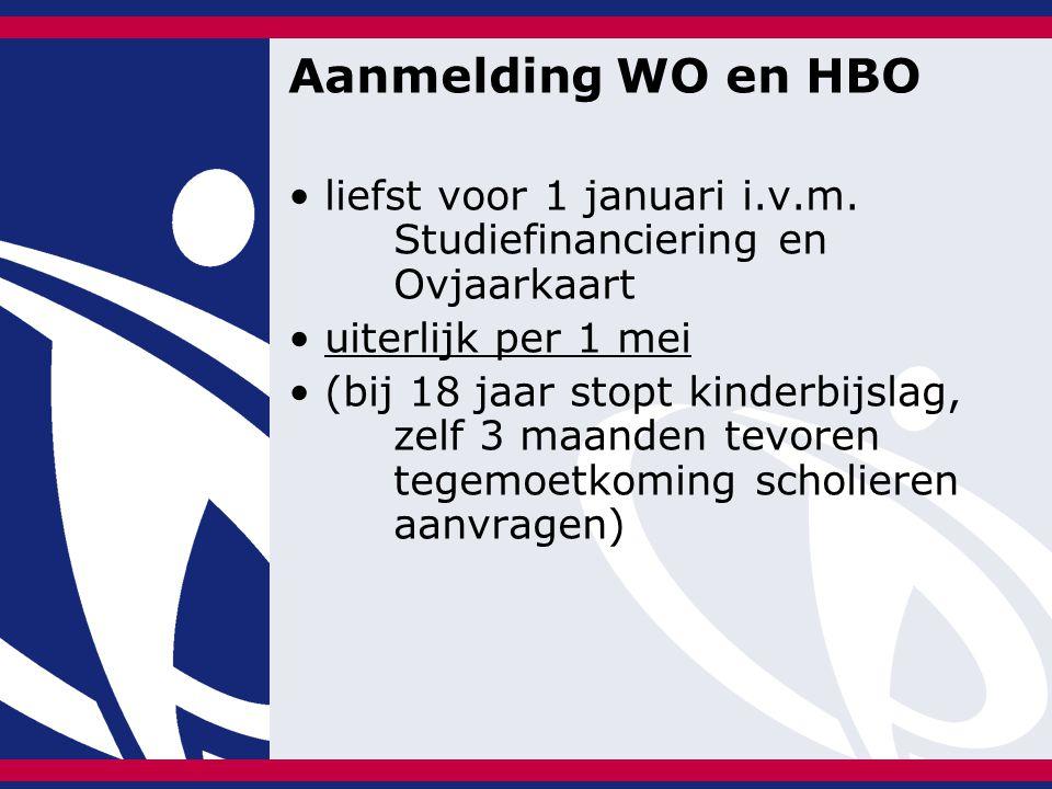 Aanmelding WO en HBO liefst voor 1 januari i.v.m. Studiefinanciering en Ovjaarkaart uiterlijk per 1 mei (bij 18 jaar stopt kinderbijslag, zelf 3 maand