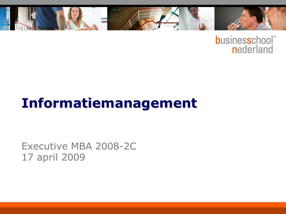Executive MBA 2008-2C 17 april 2009 Informatiemanagement