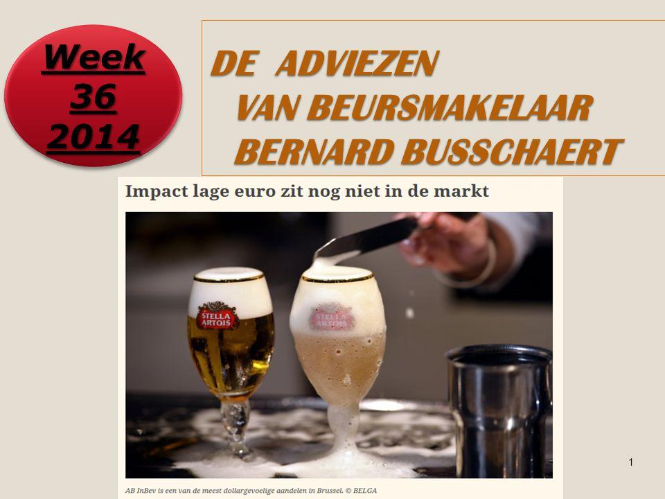 1 DE ADVIEZEN VAN BEURSMAKELAAR BERNARD BUSSCHAERT Week 36 2014 2014