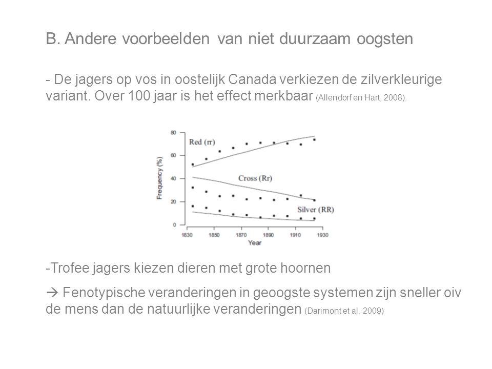 B. Andere voorbeelden van niet duurzaam oogsten - De jagers op vos in oostelijk Canada verkiezen de zilverkleurige variant. Over 100 jaar is het effec