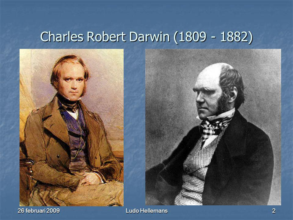 26 februari 2009Ludo Hellemans2 Charles Robert Darwin (1809 - 1882)