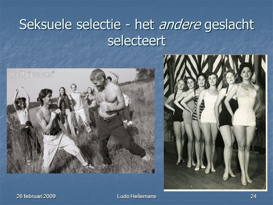 26 februari 2009Ludo Hellemans24 Seksuele selectie - het andere geslacht selecteert